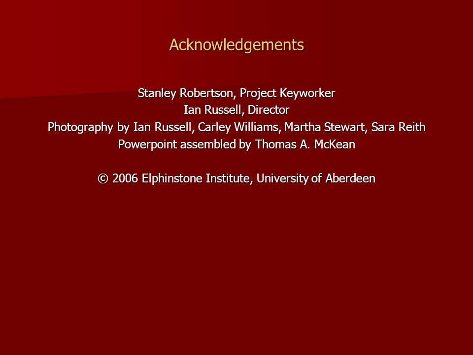 Acknowledgements Stanley Robertson, Project Keyworker