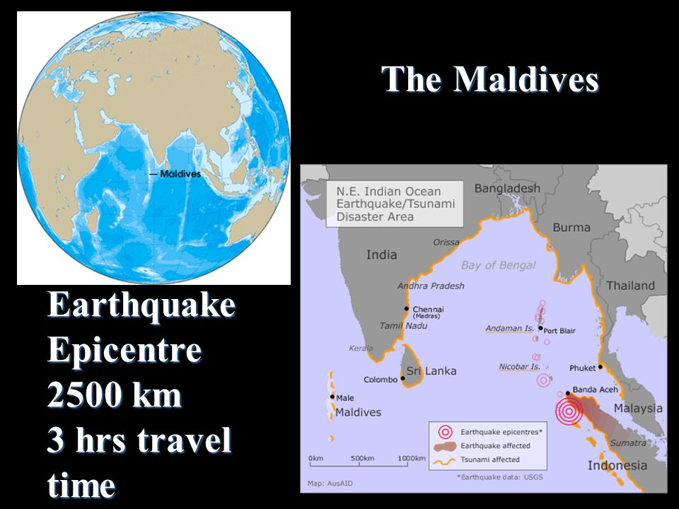 The Maldives Earthquake Epicentre 2500 km 3 hrs travel time