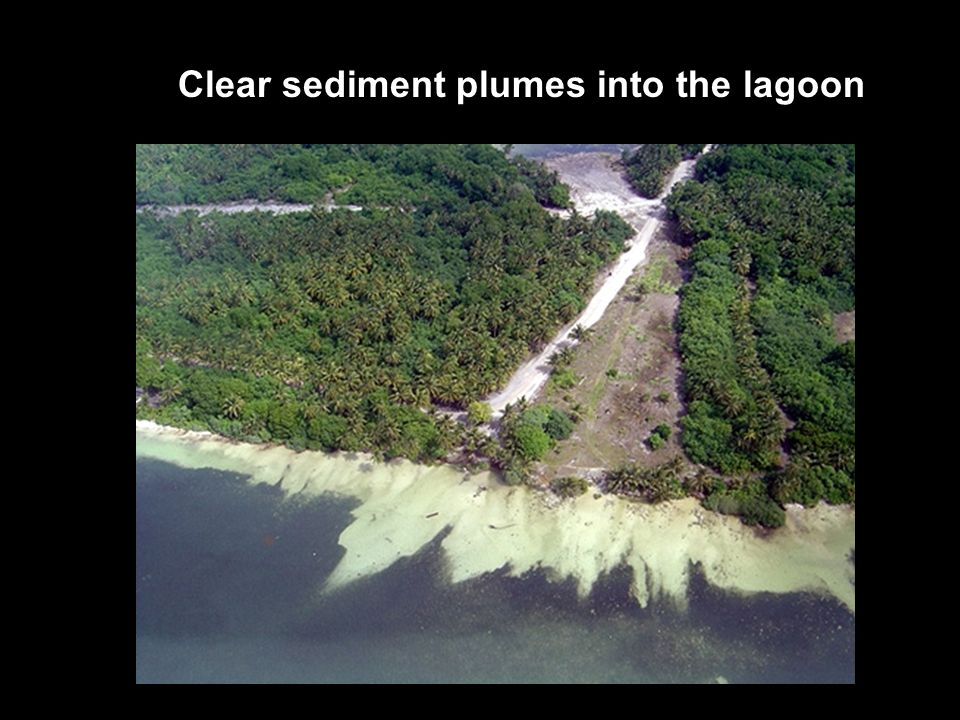 Clear sediment plumes into the lagoon