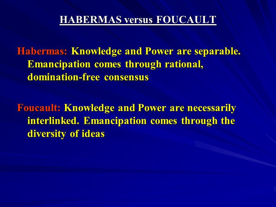 HABERMAS versus FOUCAULT