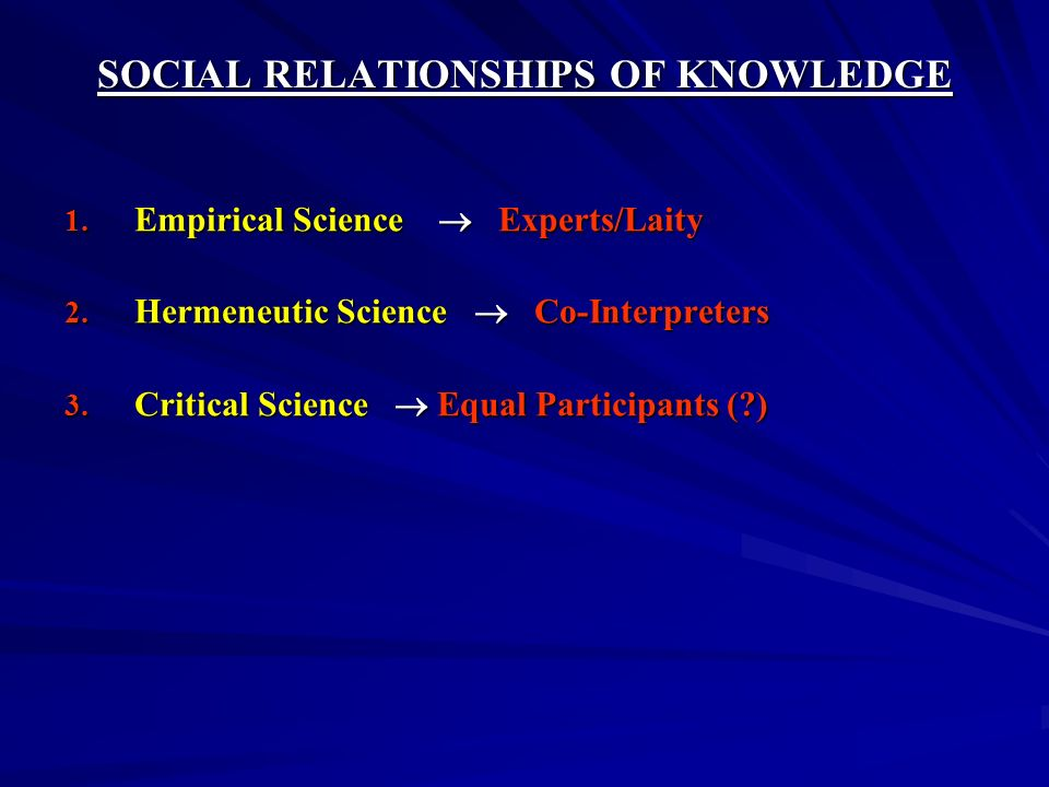 SOCIAL RELATIONSHIPS OF KNOWLEDGE