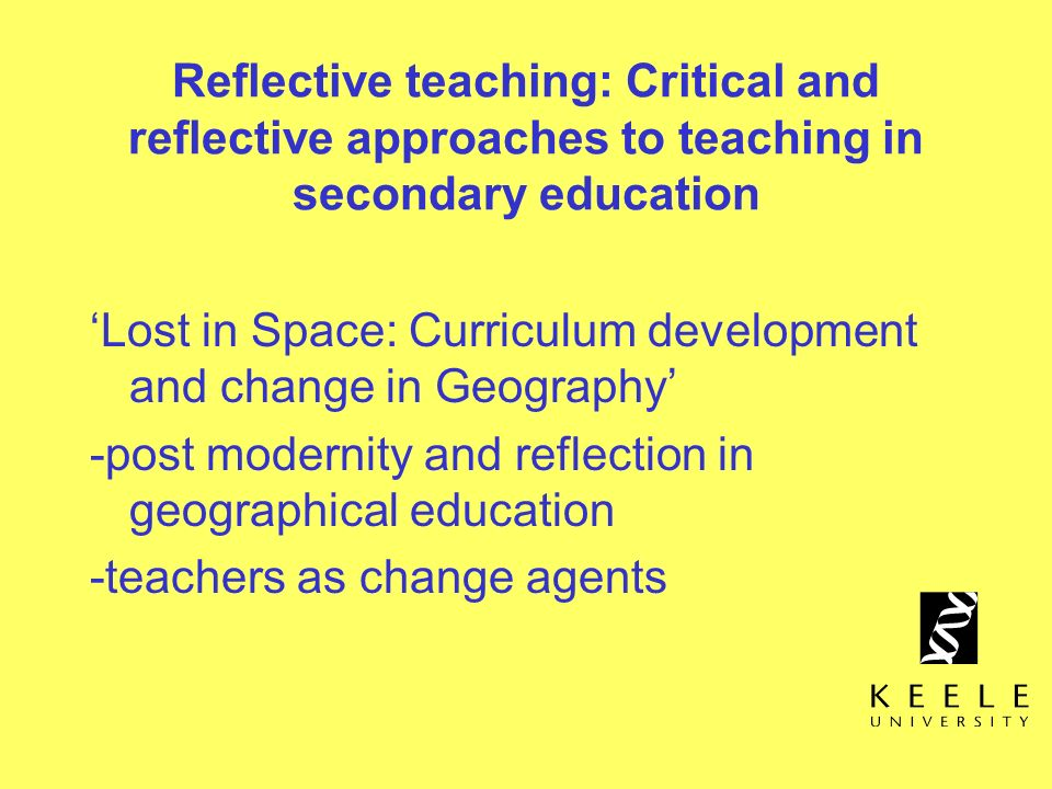 Reflective teaching: Critical and reflective approaches to teaching in secondary education
