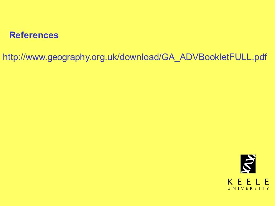 References http://www.geography.org.uk/download/GA_ADVBookletFULL.pdf