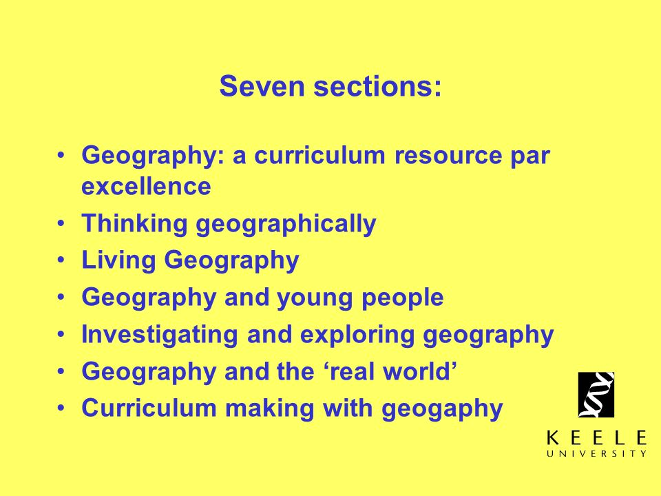 Seven sections: Geography: a curriculum resource par excellence