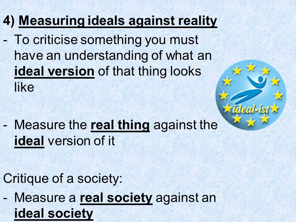 4) Measuring ideals against reality
