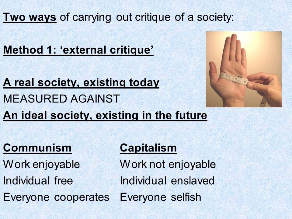 Two ways of carrying out critique of a society: