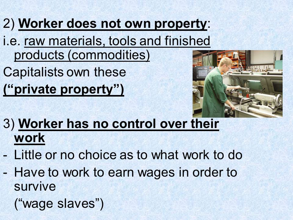 2) Worker does not own property: