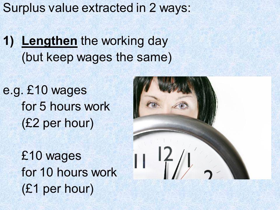 Surplus value extracted in 2 ways: