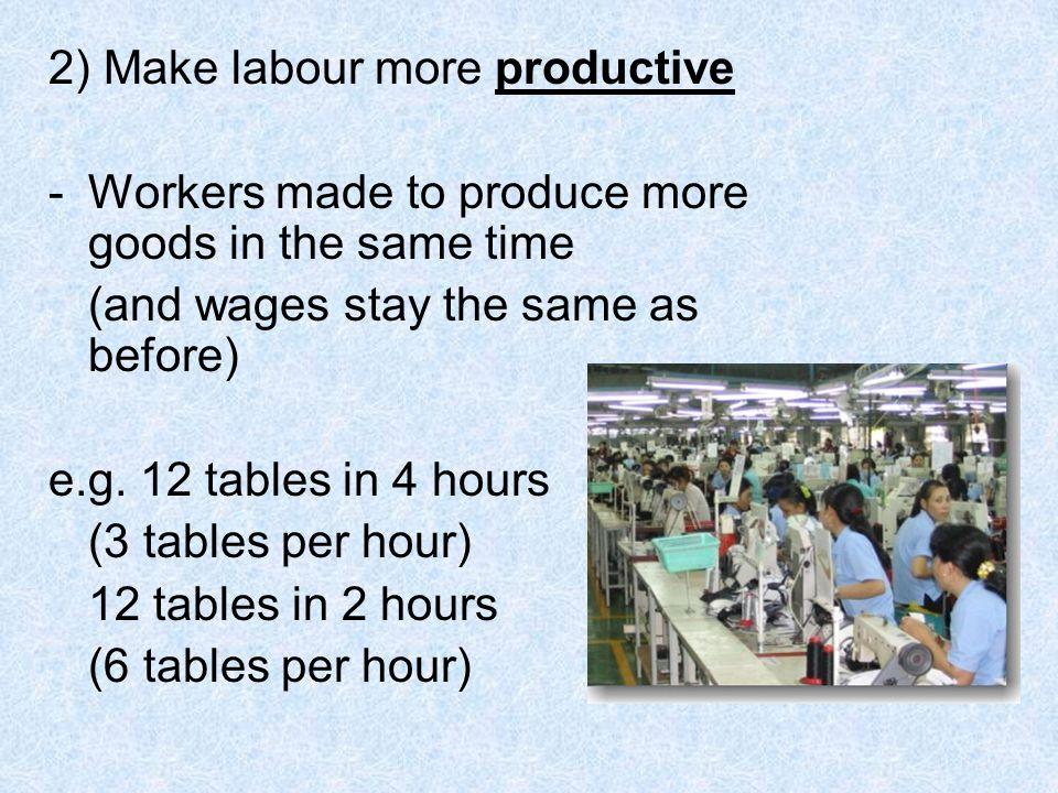 2) Make labour more productive