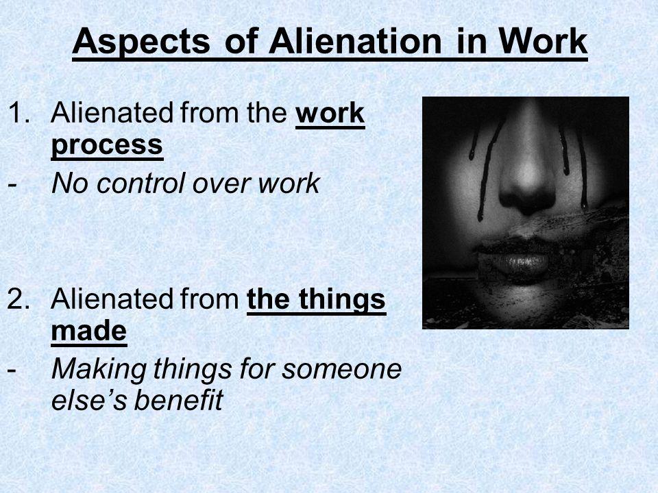 Aspects of Alienation in Work