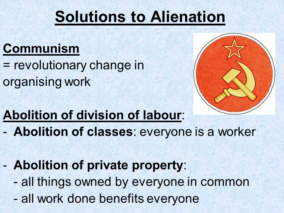 Solutions to Alienation