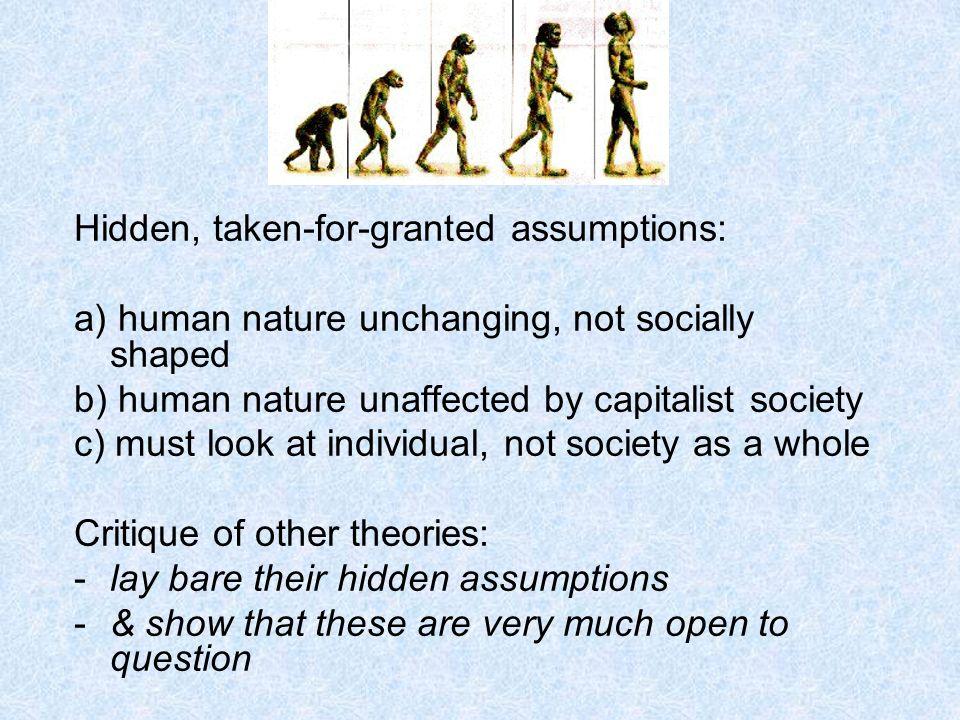 Hidden, taken-for-granted assumptions: