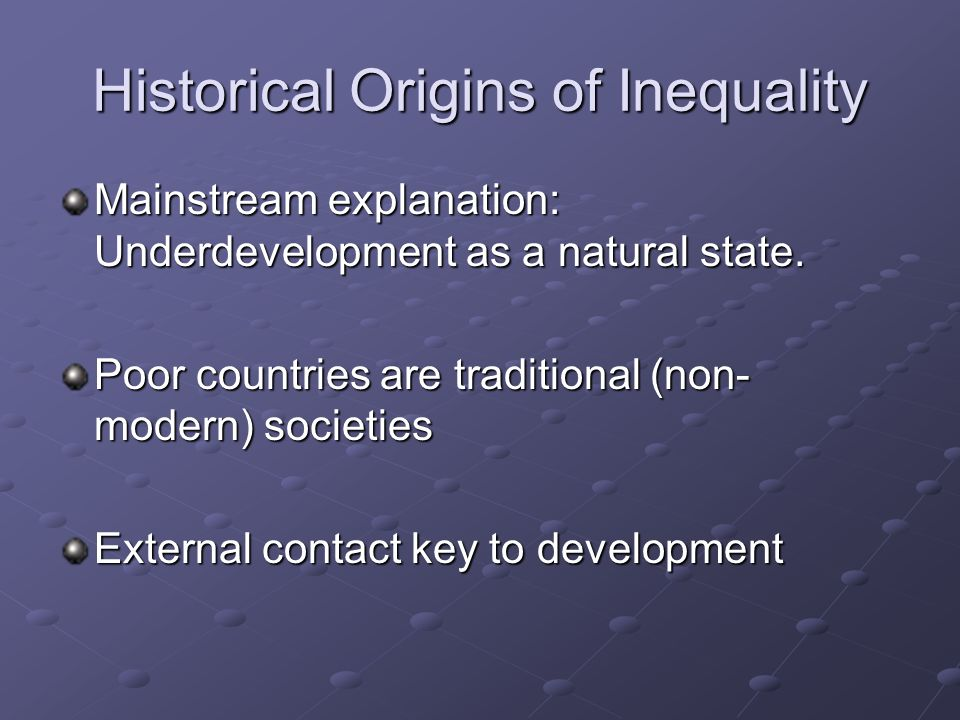 Historical Origins of Inequality