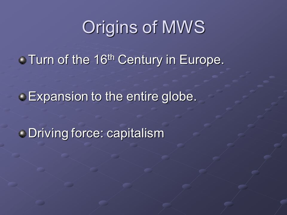 Origins of MWS Turn of the 16th Century in Europe.