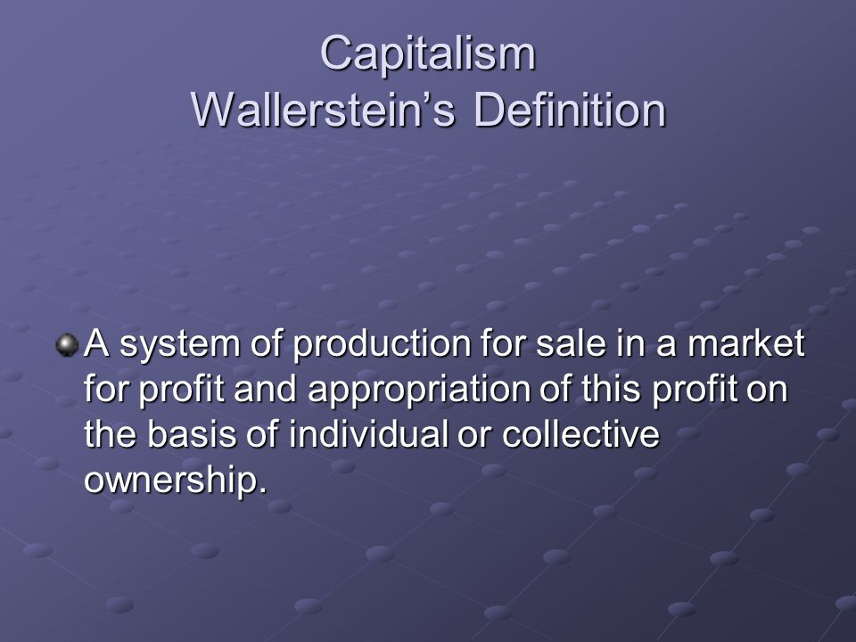 Capitalism Wallerstein's Definition
