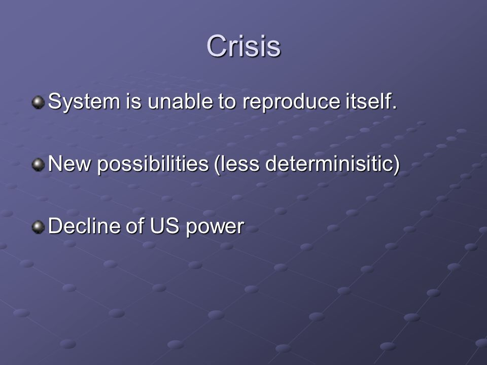 Crisis System is unable to reproduce itself.