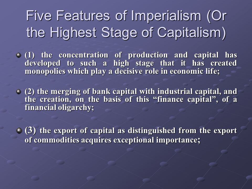 Five Features of Imperialism (Or the Highest Stage of Capitalism)