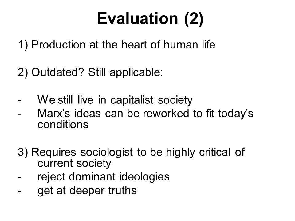 Evaluation (2) 1) Production at the heart of human life