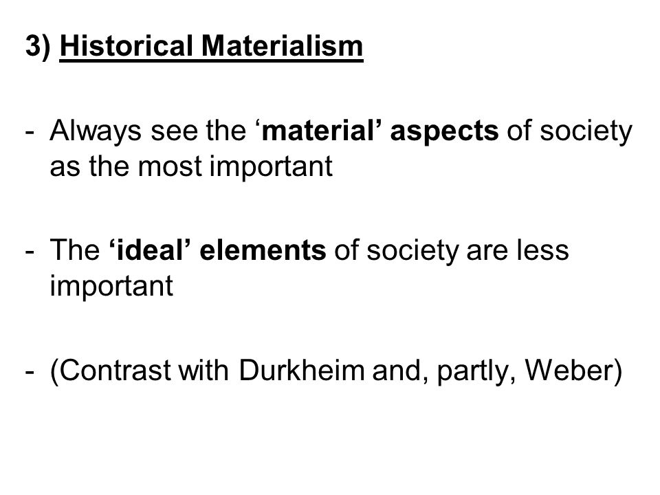 3) Historical Materialism