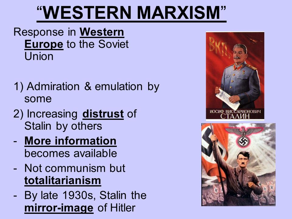 WESTERN MARXISM Response in Western Europe to the Soviet Union