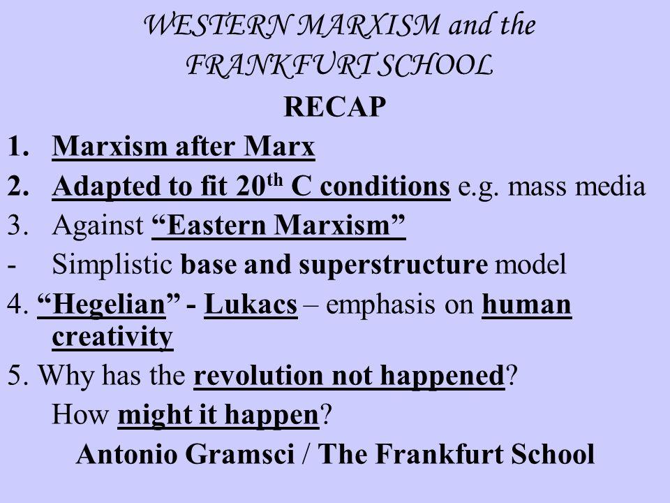 WESTERN MARXISM and the FRANKFURT SCHOOL