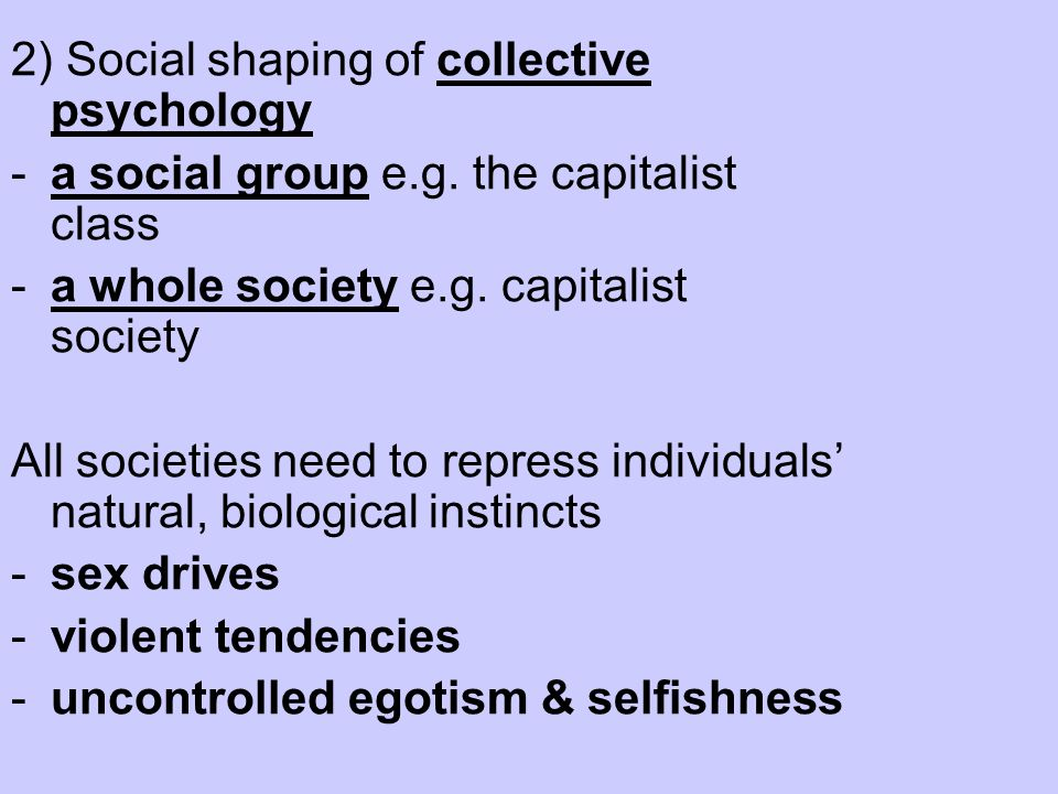 2) Social shaping of collective psychology