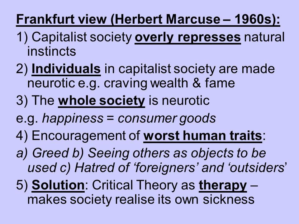 Frankfurt view (Herbert Marcuse – 1960s):
