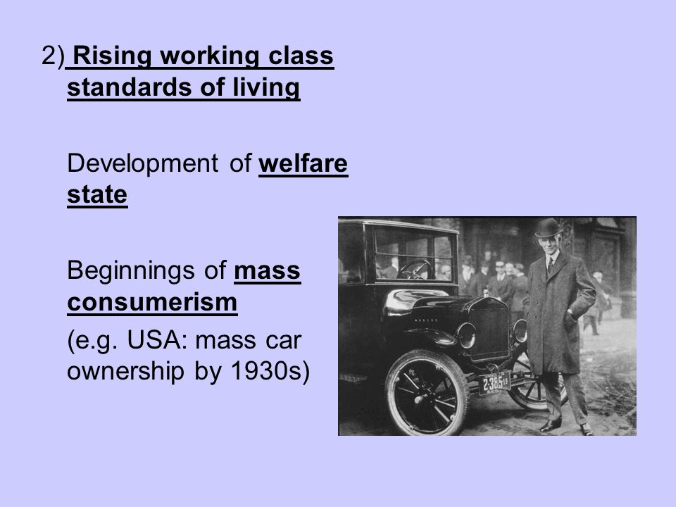 2) Rising working class standards of living