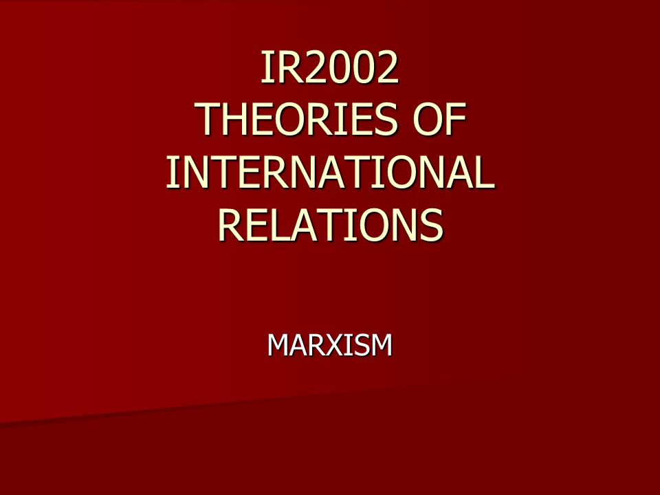 IR2002 THEORIES OF INTERNATIONAL RELATIONS