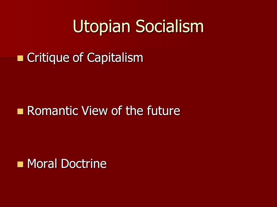 Utopian Socialism Critique of Capitalism Romantic View of the future
