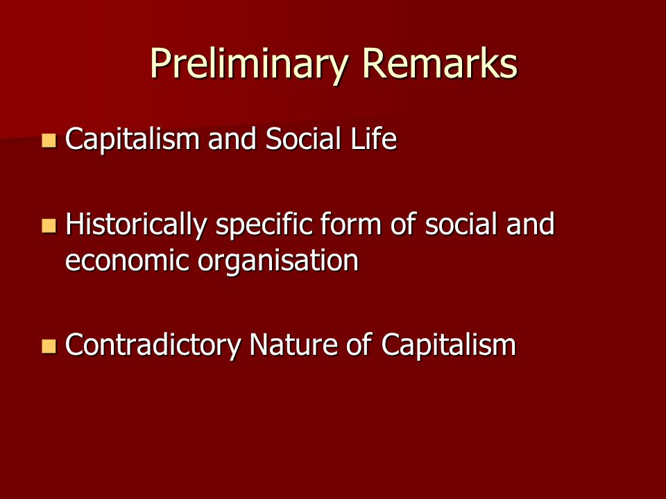 Preliminary Remarks Capitalism and Social Life