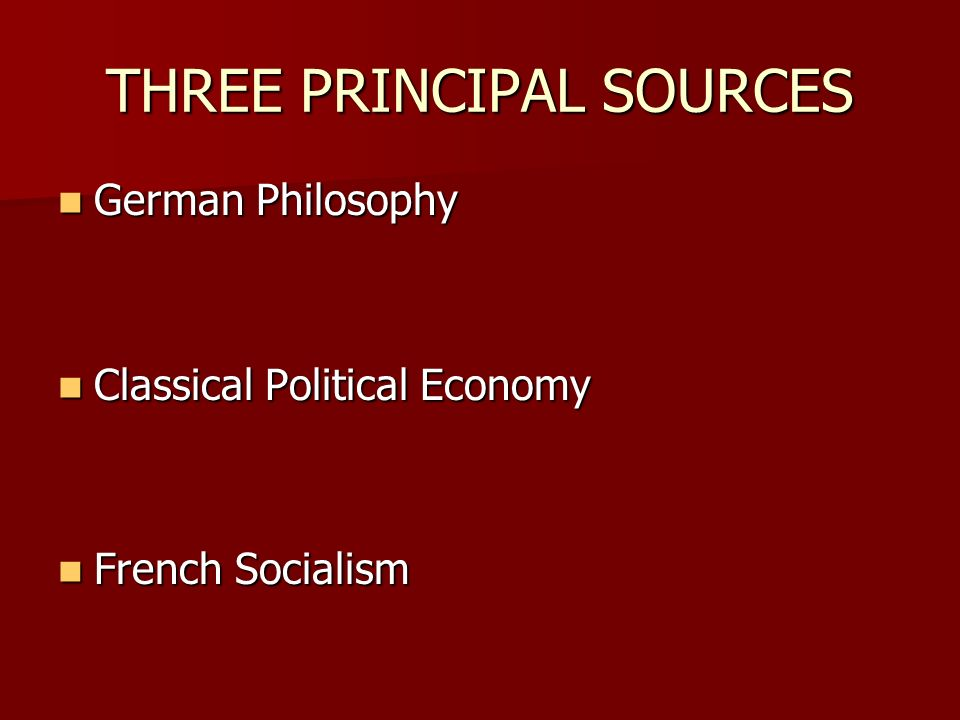 THREE PRINCIPAL SOURCES