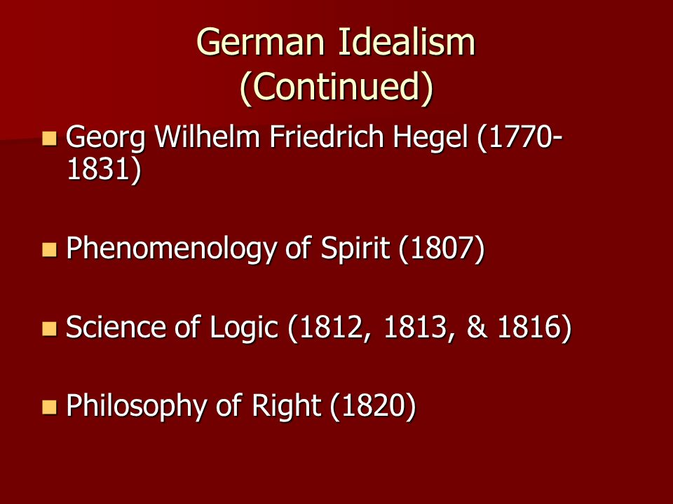 German Idealism (Continued)