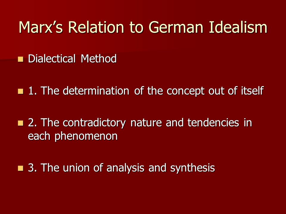 Marx's Relation to German Idealism