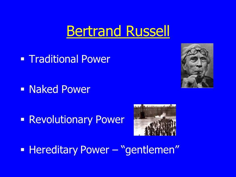 Bertrand Russell Traditional Power Naked Power Revolutionary Power