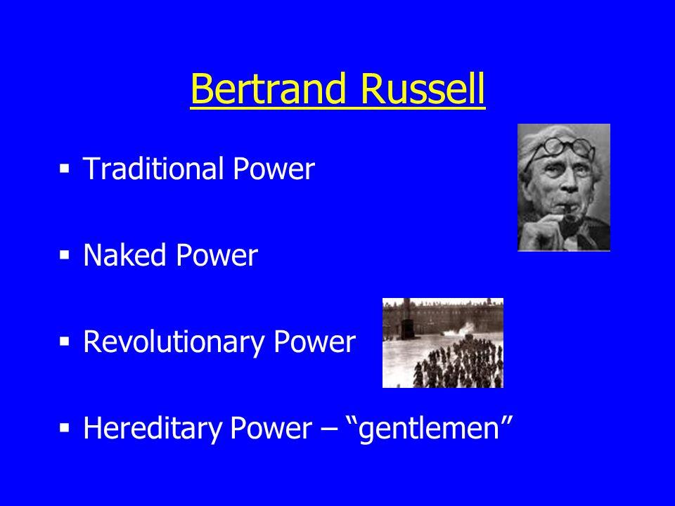 Bertrand Russell Traditional Power Naked Power Revolutionary Power