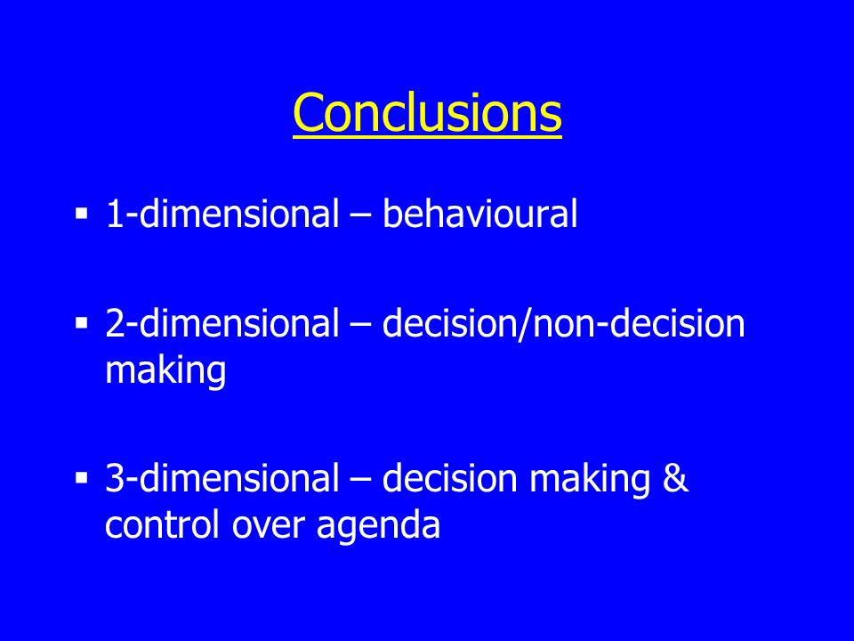 Conclusions 1-dimensional – behavioural
