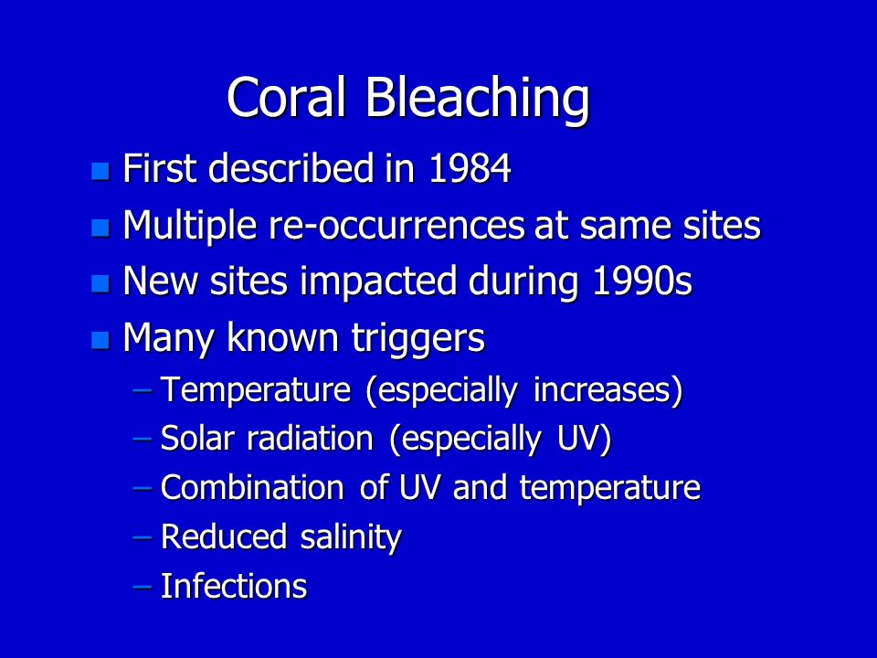 Coral Bleaching First described in 1984