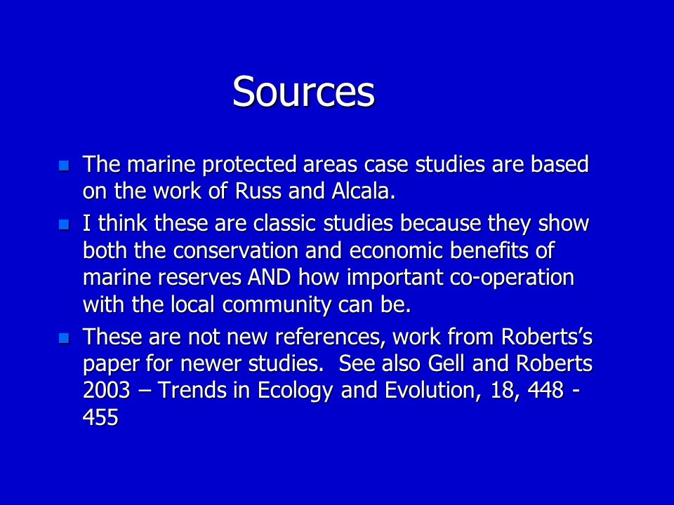 Sources The marine protected areas case studies are based on the work of Russ and Alcala.