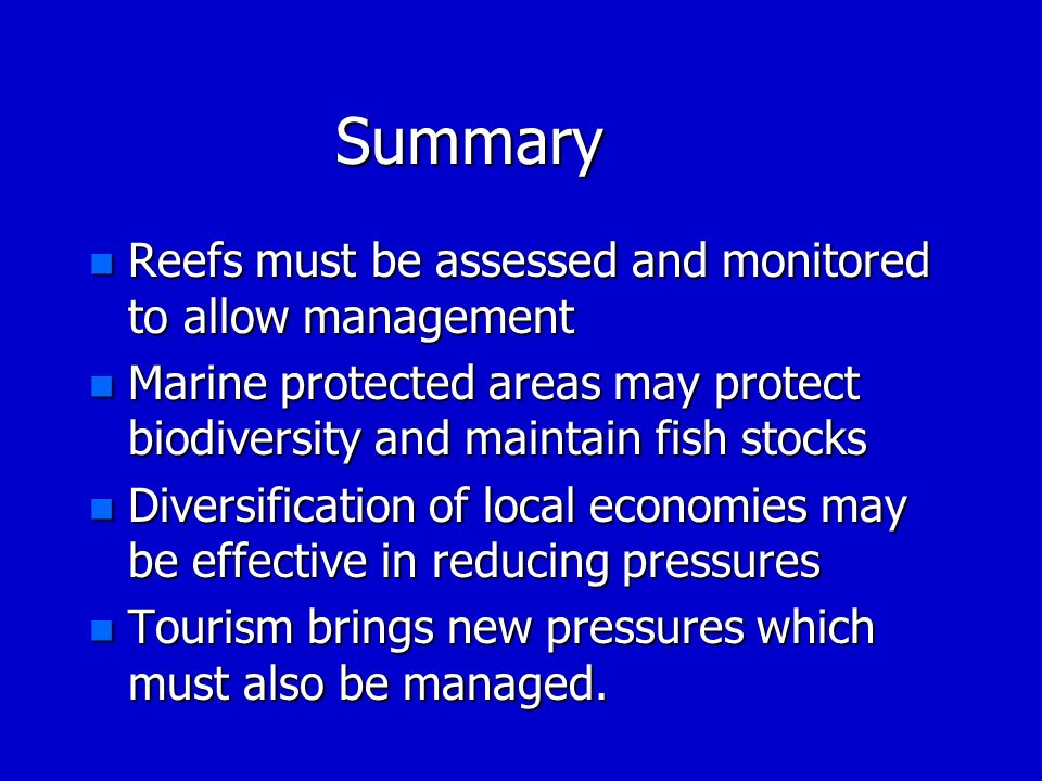 Summary Reefs must be assessed and monitored to allow management