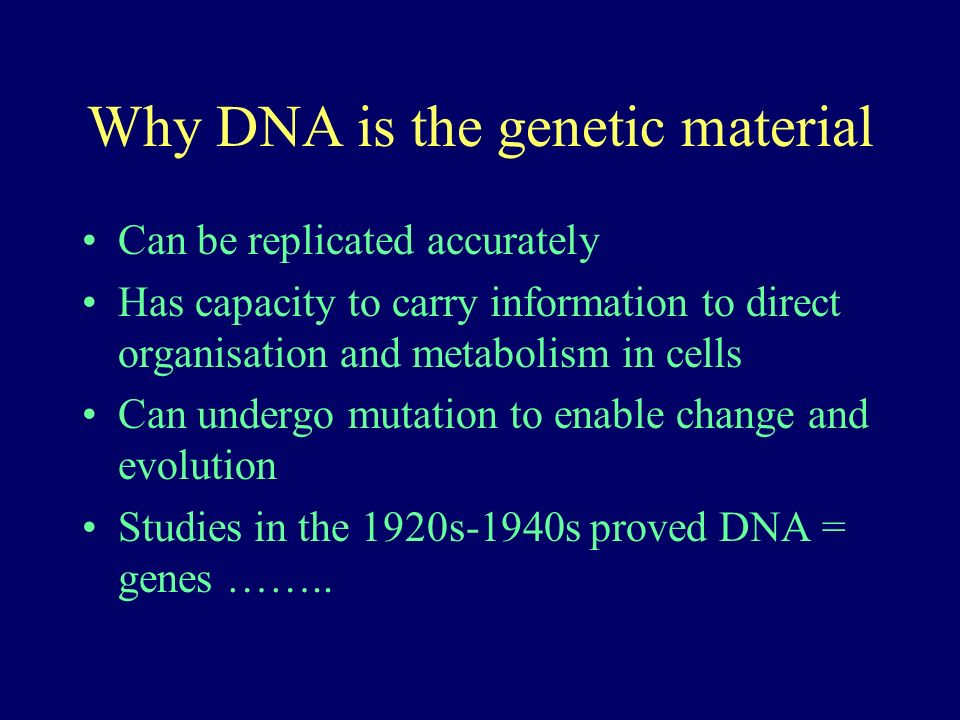 Why DNA is the genetic material