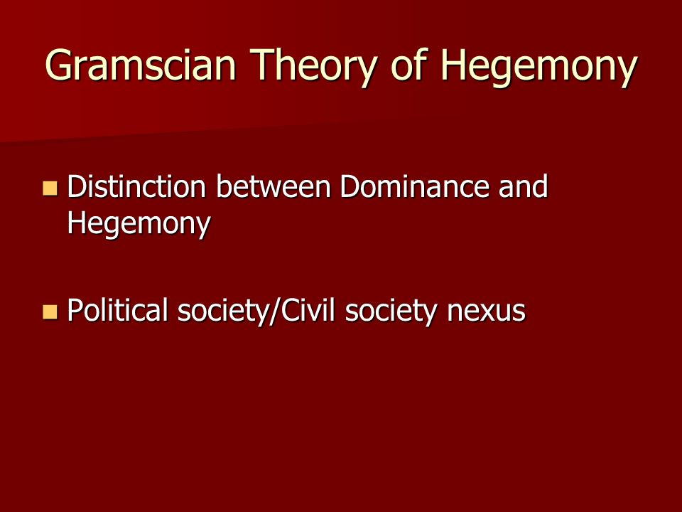 Gramscian Theory of Hegemony