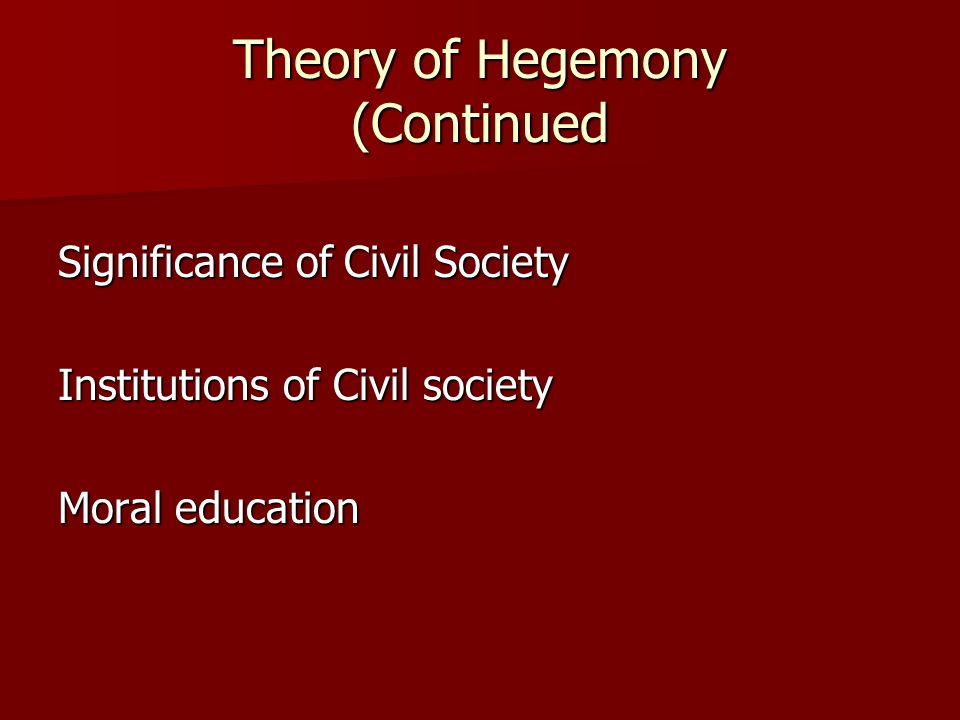 Theory of Hegemony (Continued