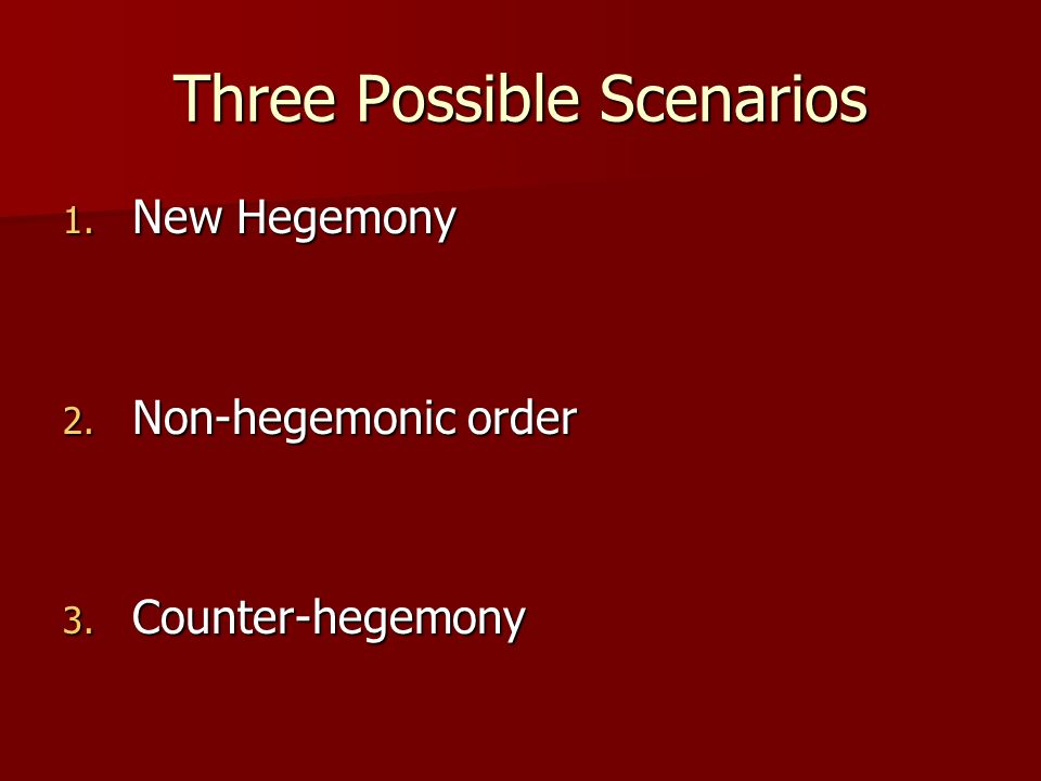 Three Possible Scenarios