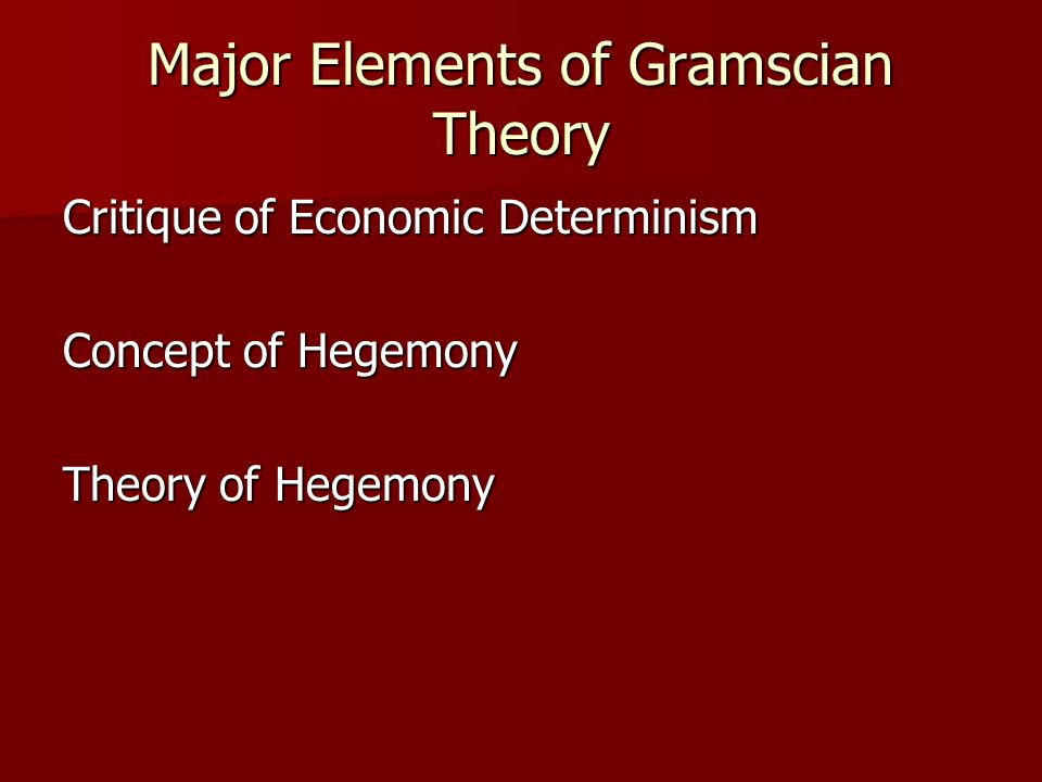 Major Elements of Gramscian Theory