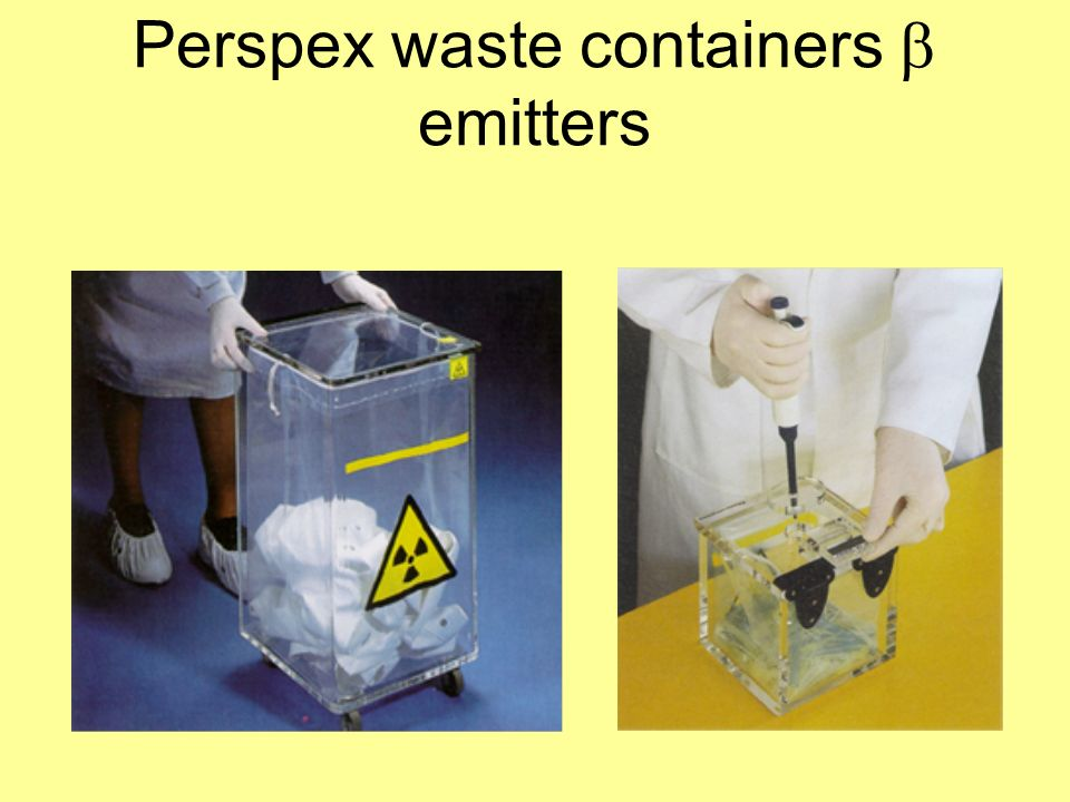 Perspex waste containers b emitters