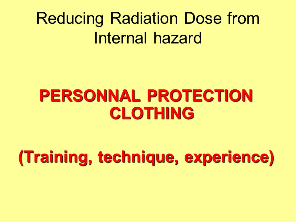 Reducing Radiation Dose from Internal hazard
