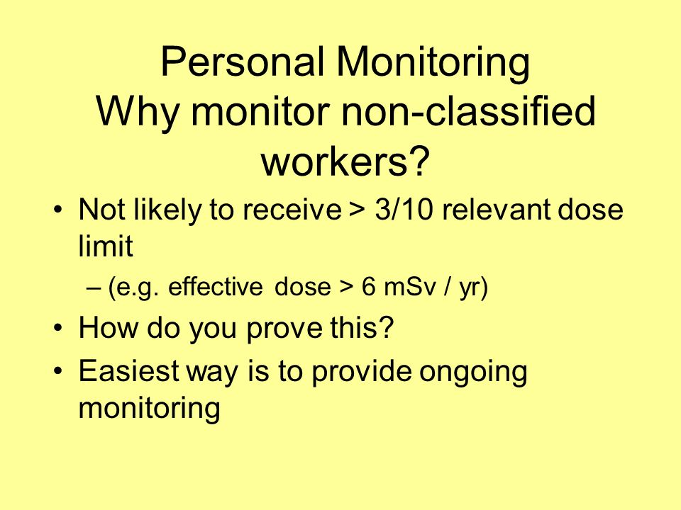 Personal Monitoring Why monitor non-classified workers