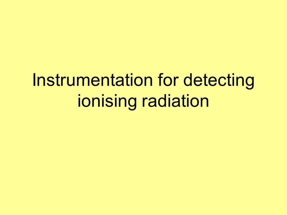 Instrumentation for detecting ionising radiation