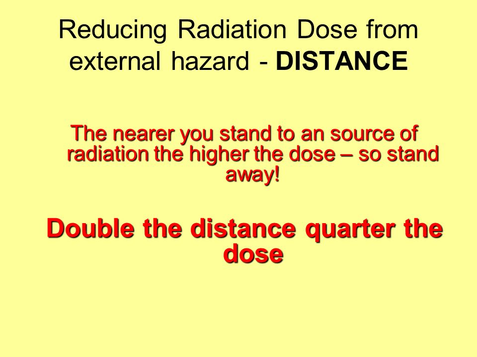 Reducing Radiation Dose from external hazard - DISTANCE
